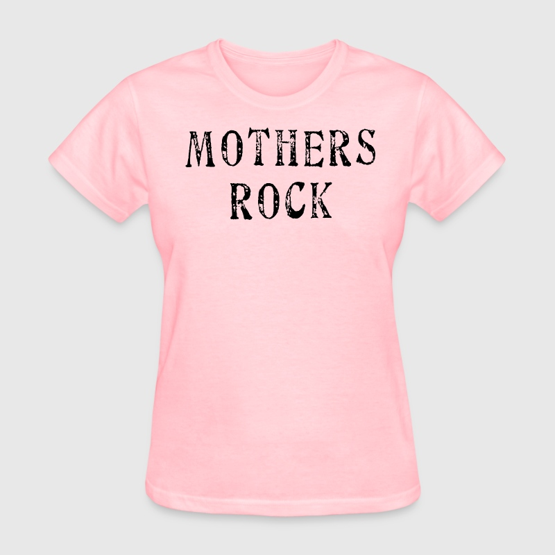 Mothers Rock - Women's T-Shirt