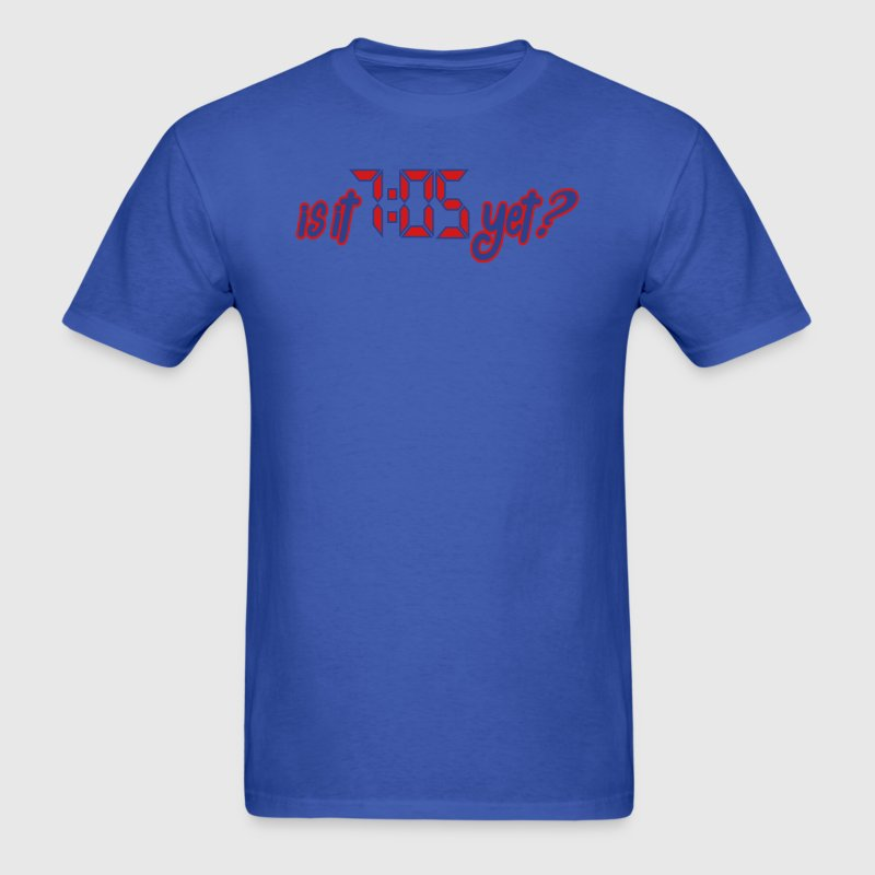 Is it 7:05 yet? T-Shirts - Men's T-Shirt