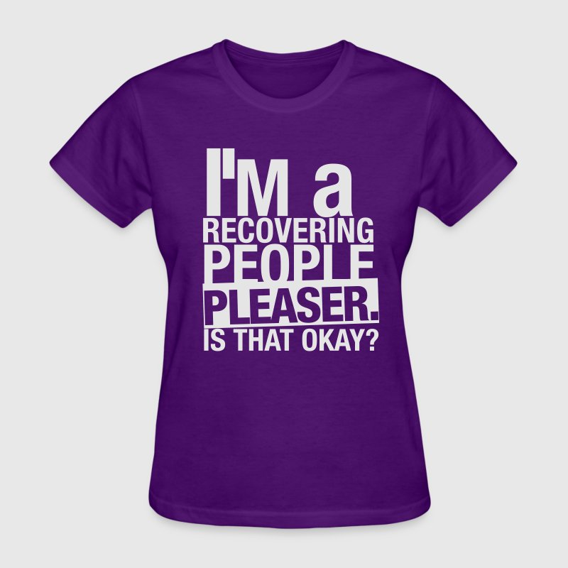 Funny Recovering People Pleaser - Women's T-Shirt