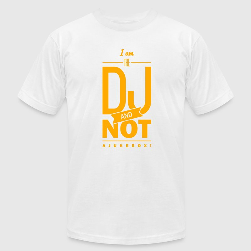 I am the DJ! T-Shirts - Men's T-Shirt by American Apparel