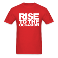 Rise to the Occasion White T-Shirt   Spreadshirt