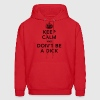 Funny Keep calm and don't be a dick meme quote Hoodies - Men's Hoodie