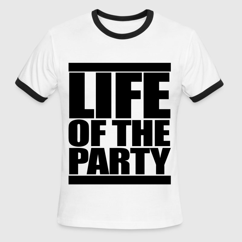 Life of the Party T-Shirts - Men's Ringer T-Shirt