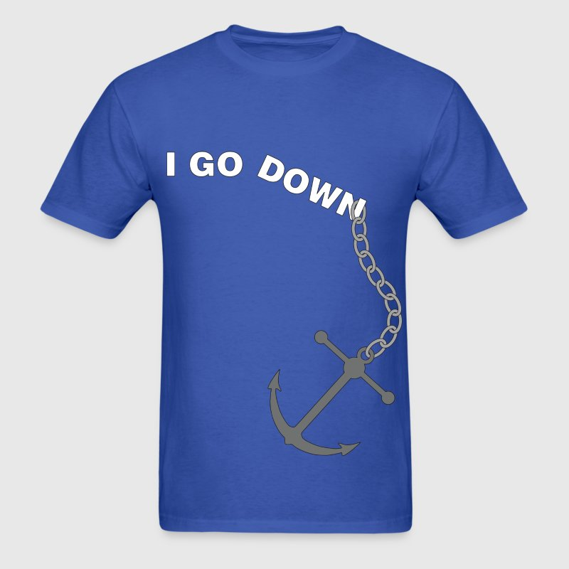 I GO DOWN anchor_whitetext T-Shirts - Men's T-Shirt