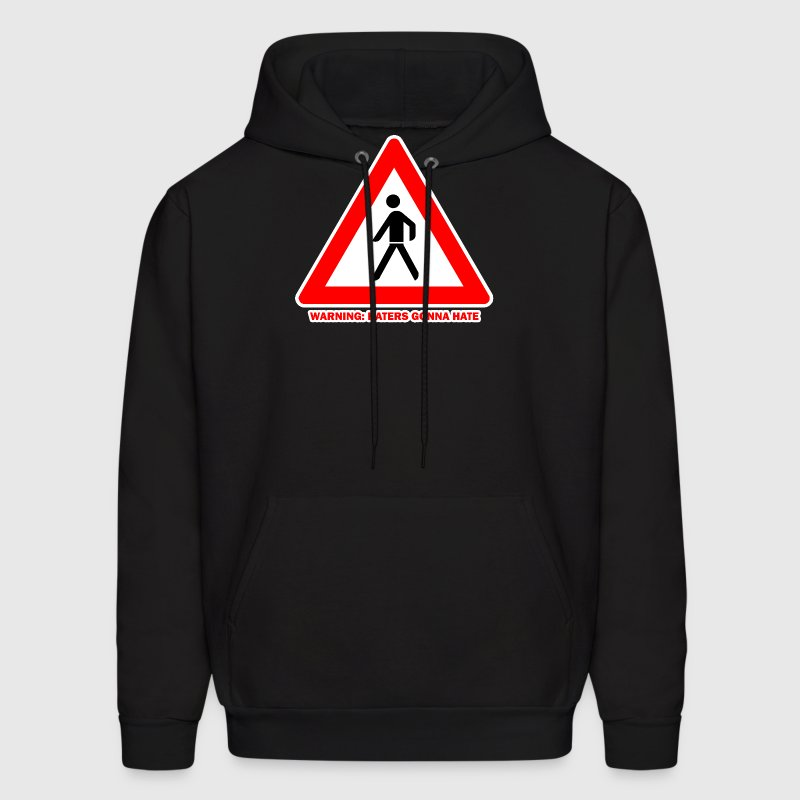 Warning: Haters gonna hate Hoodies - Men's Hoodie