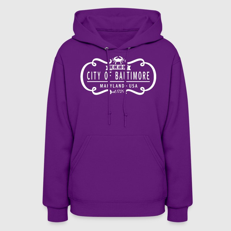 The One and Only City of Baltimore Hoodies - Women's Hoodie