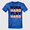 WORK HARD PLAY HARD - Unisex Tie Dye T-Shirt