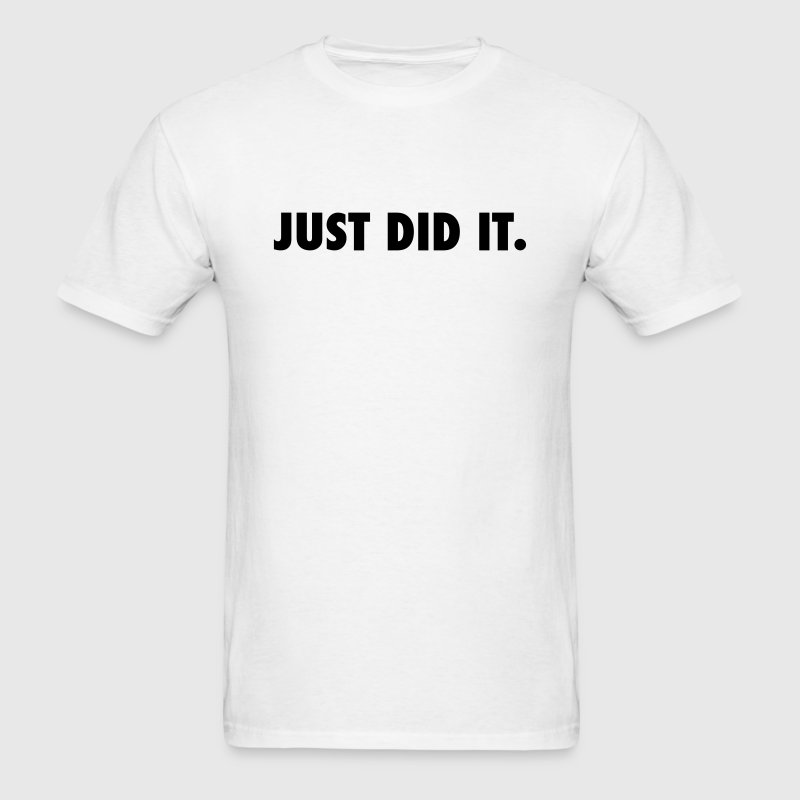 Men's Just Did It T-Shirt - Men's T-Shirt