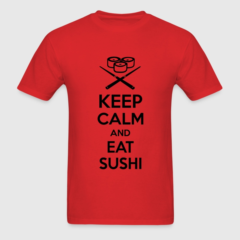Keep calm and eat sushi. T-Shirts - Men's T-Shirt