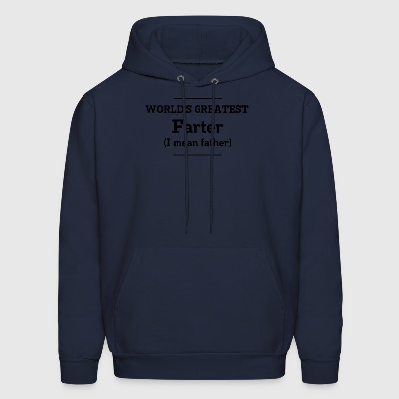 World's Greatest Farter. I mean father Hoodies - Men's Hoodie
