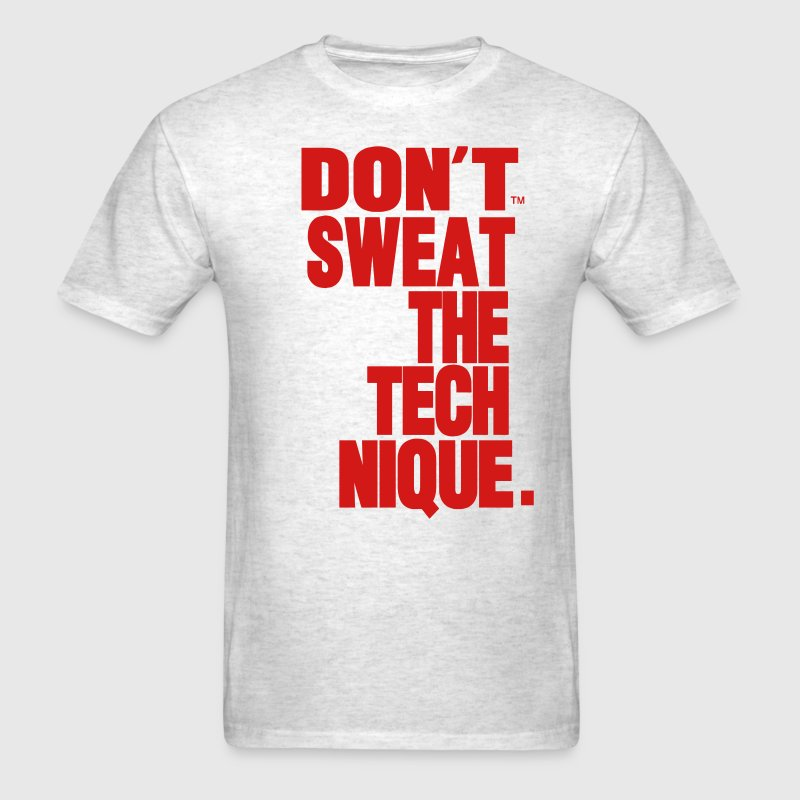 DON'T SWEAT THE TECHNIQUE T-Shirts - Men's T-Shirt