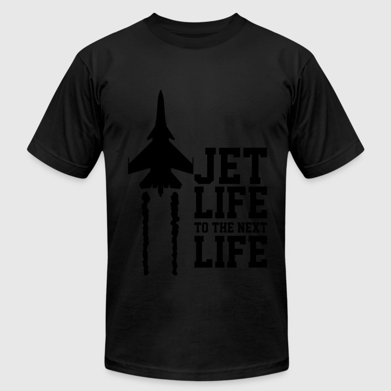 Jet life to the next life T-Shirts - Men's Fine Jersey T-Shirt