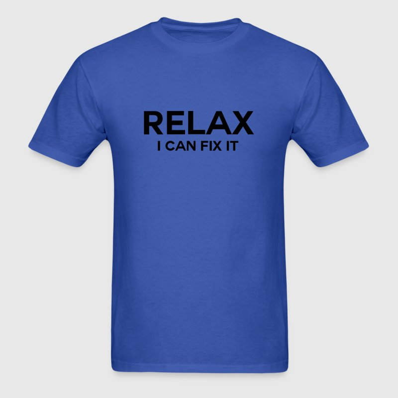 Relax. I can fix it.  T-Shirts - Men's T-Shirt
