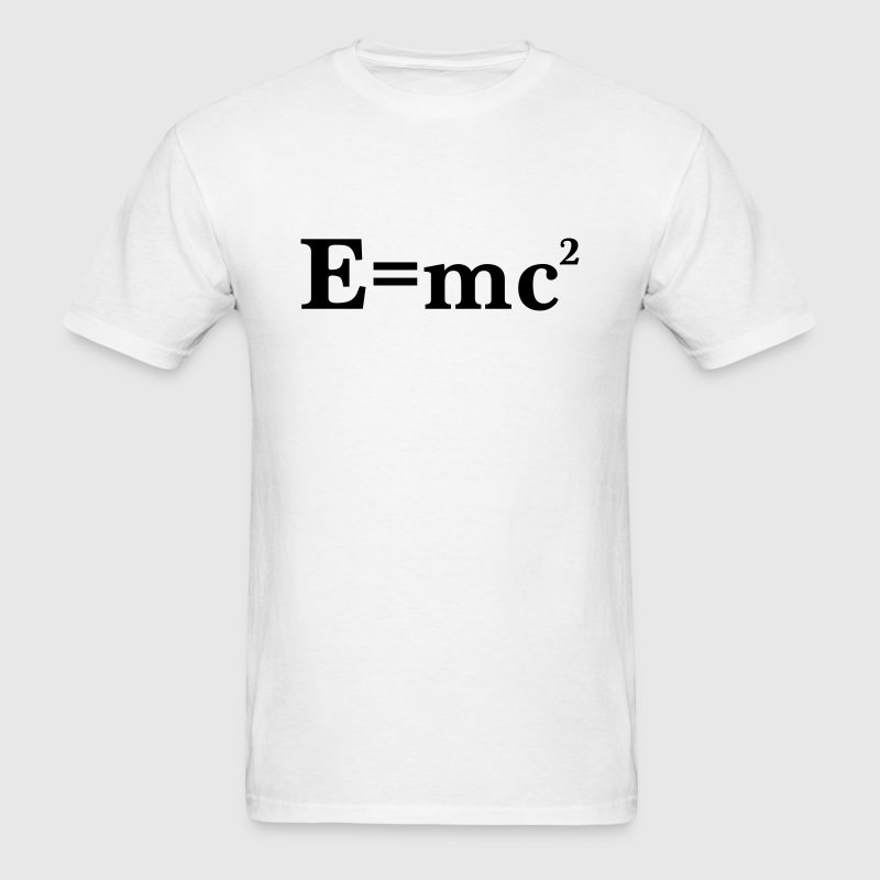 E= MC Squared T-Shirts - Men's T-Shirt