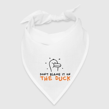 Don't blame it on the Duck Accessories - Bandana