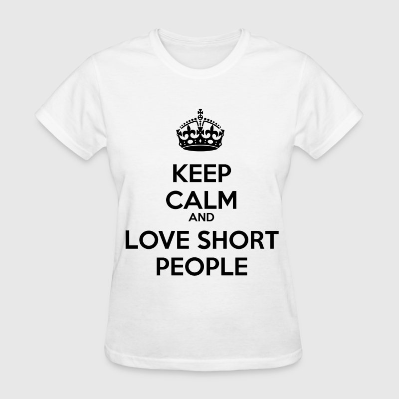 Love Short People Women's T-Shirts - Women's T-Shirt