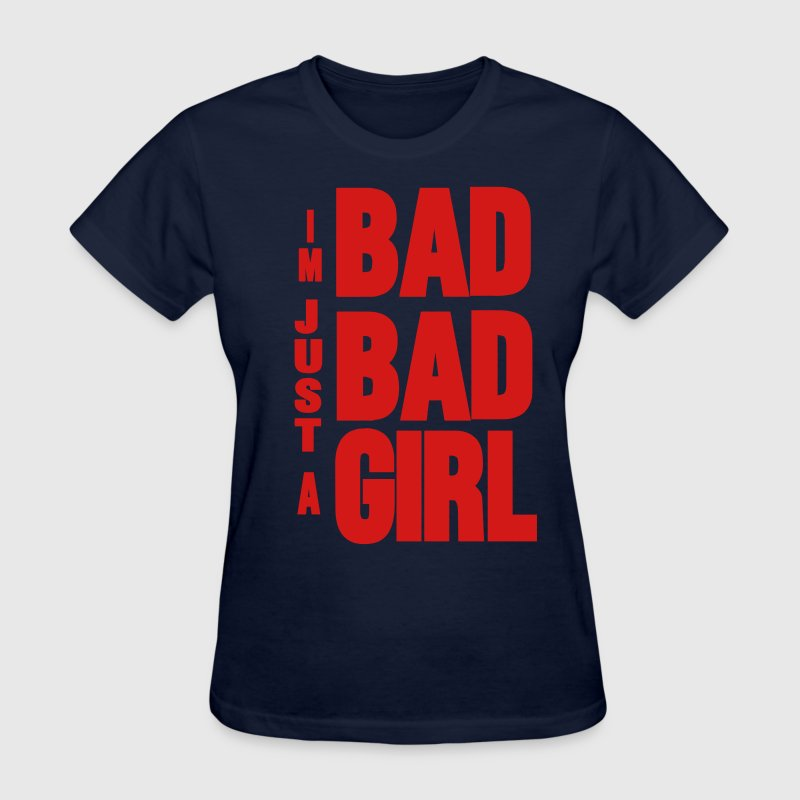 I'M JUST A BAD BAD GIRL Women's T-Shirts - Women's T-Shirt