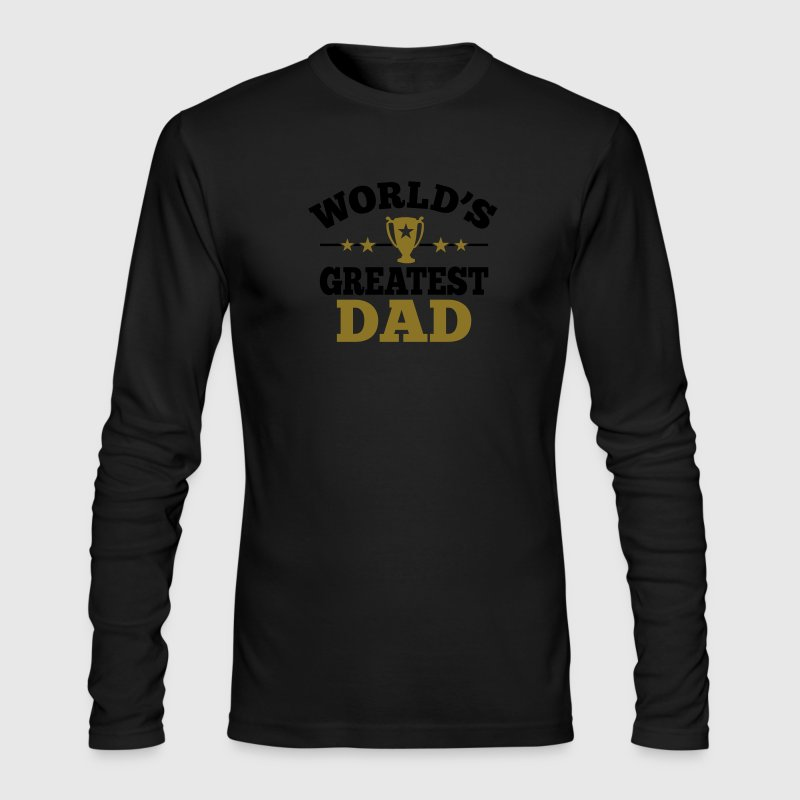 World's greatest Dad Long Sleeve Shirts - Men's Long Sleeve T-Shirt by Next Level
