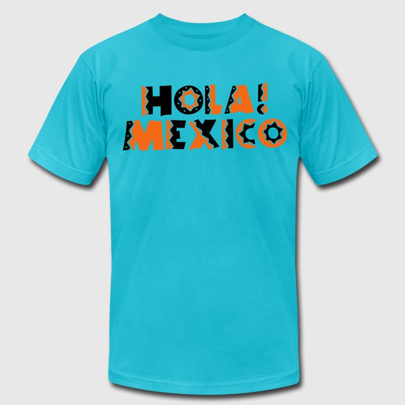 HOLA! MEXICO! mexican greeting super cute! T-Shirts - Men's T-Shirt by American Apparel