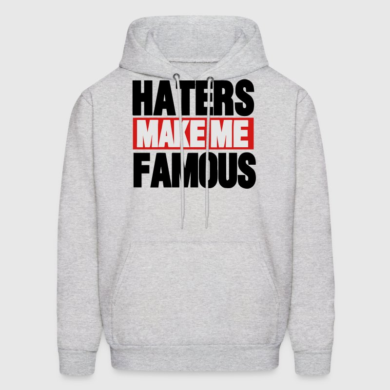 HATERS MAKE ME FAMOUS - Men's Hoodie