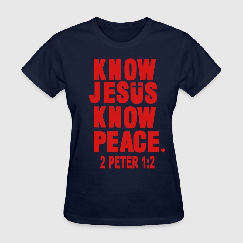 KNOW JESUS.KNOW PEACE. 2 PETER 1:2 Women's T-Shirts - Women's T-Shirt
