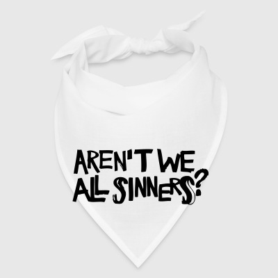 Aren't We All Sinners? Phone & Tablet Covers - Bandana