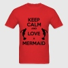 keep calm and love a mermaid T-shirts - Men's T-Shirt