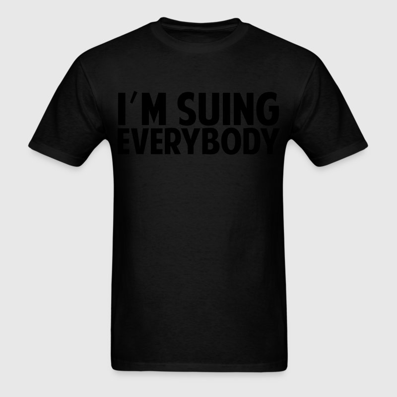 I'M SUING EVERYBODY AMANDA BYNES QUOTE - Men's T-Shirt