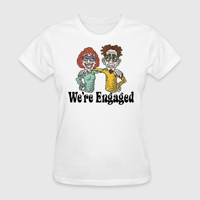 We're Engaged T-Shirt - Women's T-Shirt