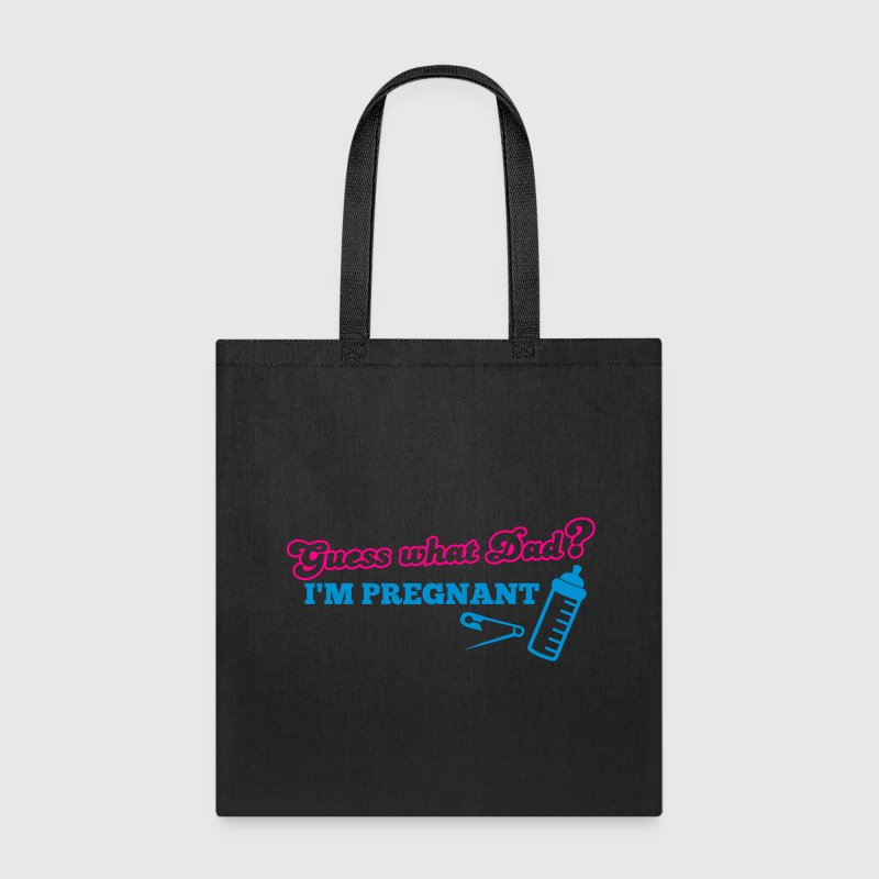 Guess what dad? I'm pregnant! with baby bottle  Bags & backpacks - Tote Bag