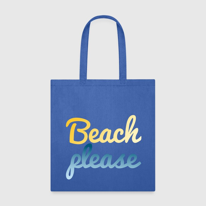 Beach please Tote Bag | Spreadshirt