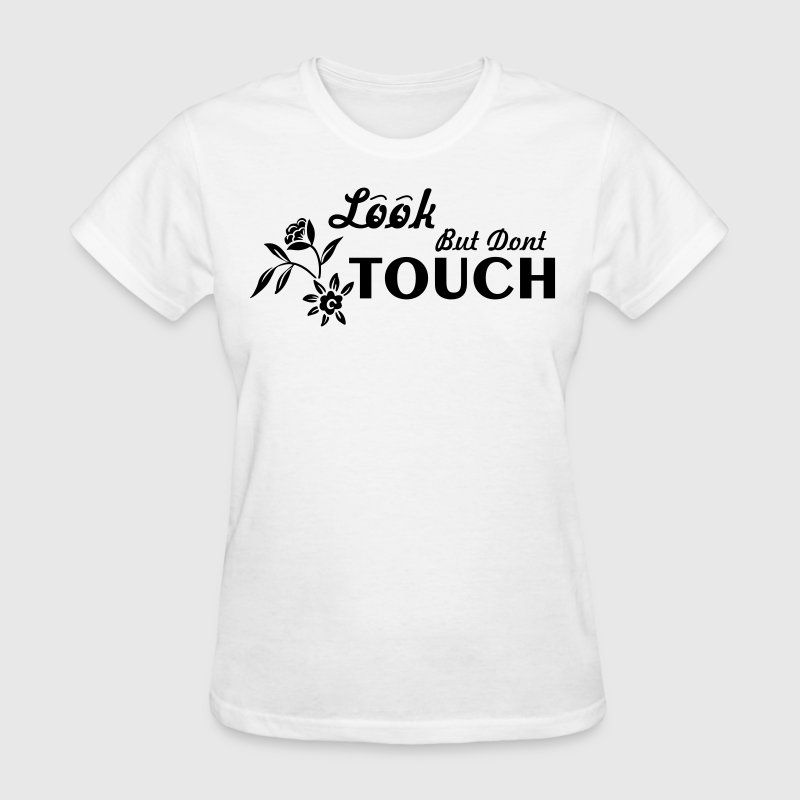 Look But Don't Touch Women's T-Shirts - Women's T-Shirt