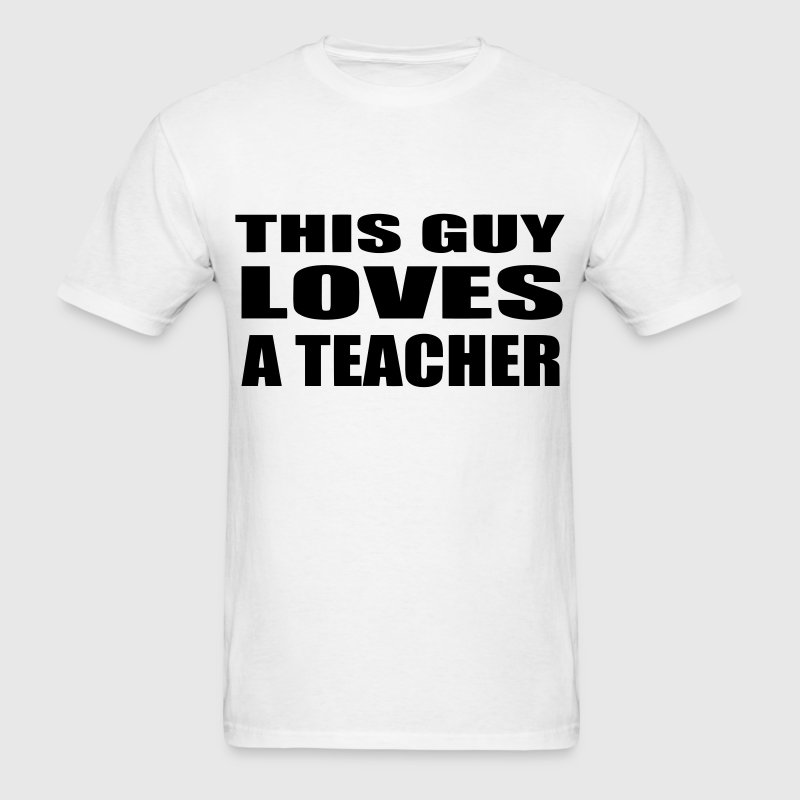 This Guy Loves A Teacher - Men's T-Shirt
