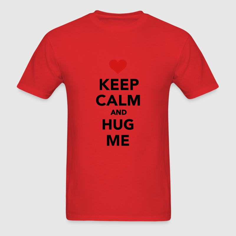 Keep calm and hug me T-Shirts - Men's T-Shirt