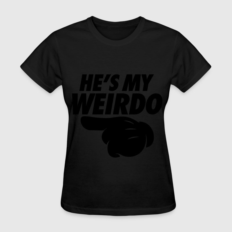 He's My Weirdo (Pointing Left) Women's T-Shirts - Women's T-Shirt