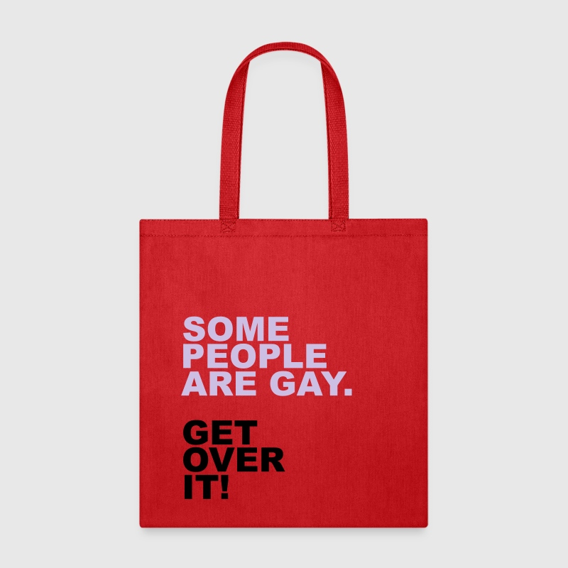Some People Are Gay. Get Over It! Bags & backpacks - Tote Bag