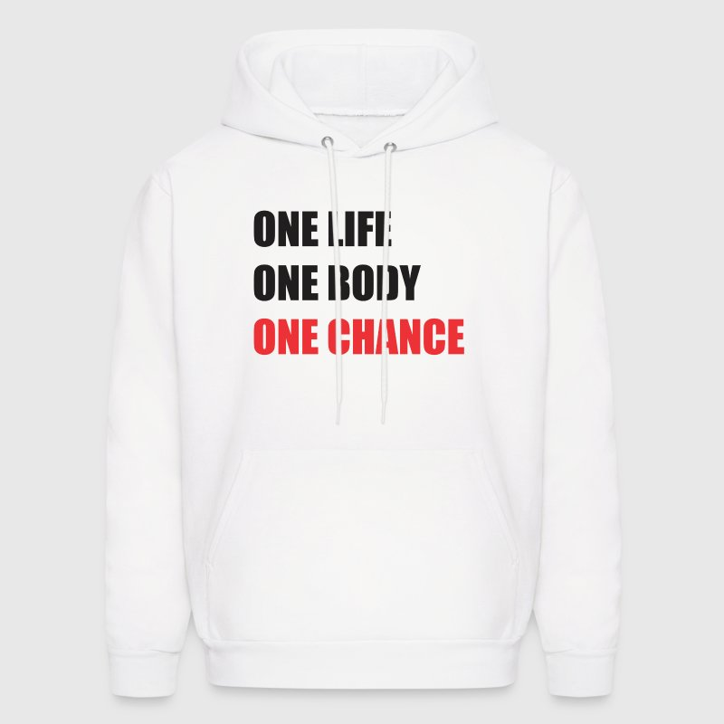 One life one body one chance Hoodies - Men's Hoodie
