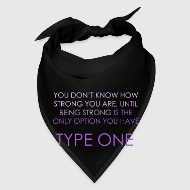You Don't Know How Strong you Are - Type One  Bags & backpacks - Bandana