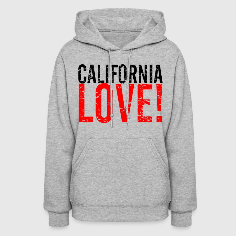 CALIFORNIA LOVE! Hoodies - Women's Hoodie