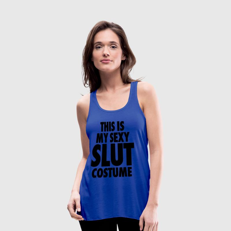 This Is My Sexy Slut Costume Tanks - Women's Flowy Tank Top by Bella