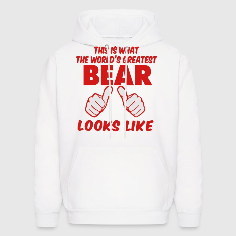 This Is What The World's Greatest BEAR Look Like Hoodies - Men's Hoodie