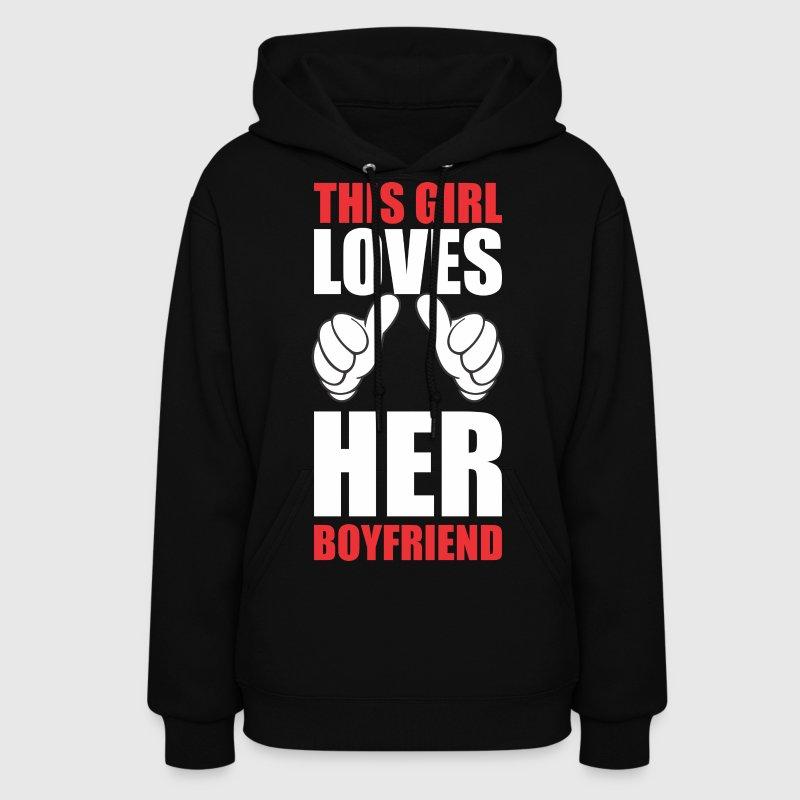 This Girl Loves Her Boyfriend Hoodie   Spreadshirt