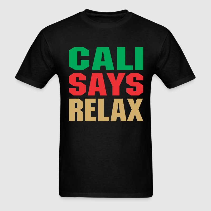 Cali Says Relax  T-Shirts - Men's T-Shirt