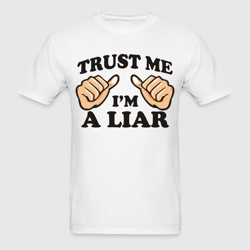 Trust Me, I'm A Liar - Men's T-Shirt