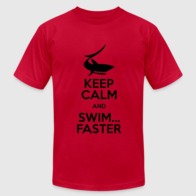 keep calm and swim faster T-Shirts - Men's T-Shirt by American Apparel