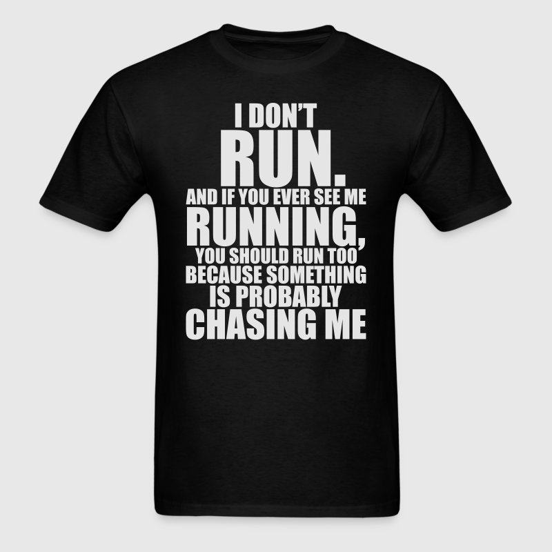 I DON'T RUN T-Shirts - Men's T-Shirt