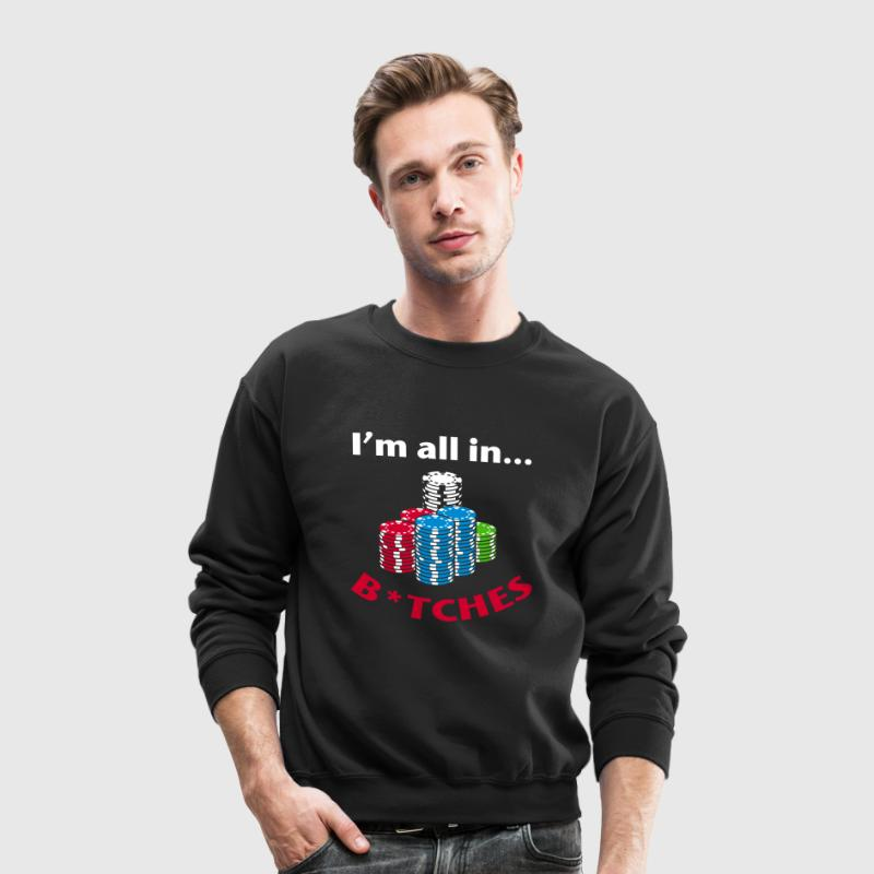 I'm All In Poker Graphics Long Sleeve Shirts - Crewneck Sweatshirt