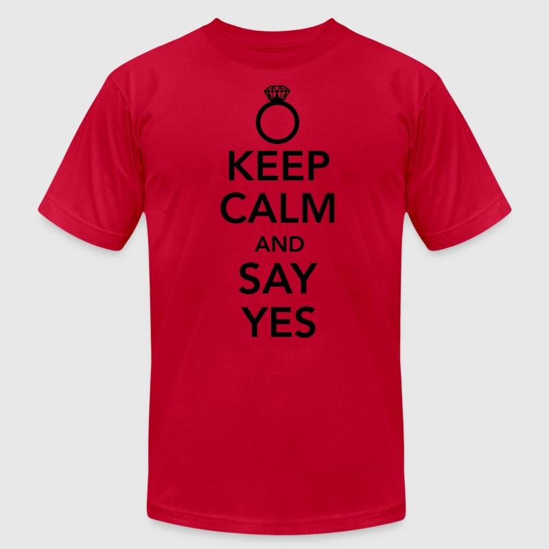 Keep calm and say yes T-Shirts - Men's T-Shirt by American Apparel