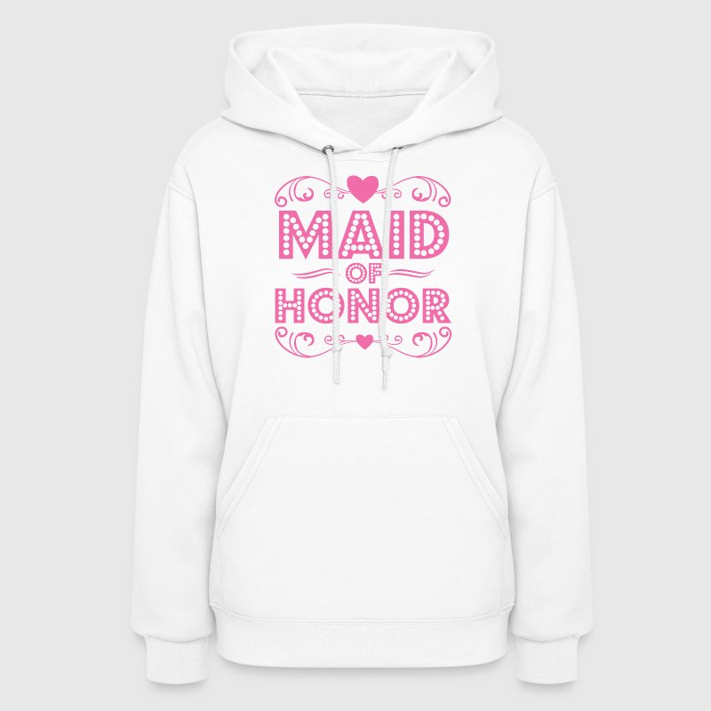 Maid of Honor Hoodies - Women's Hoodie