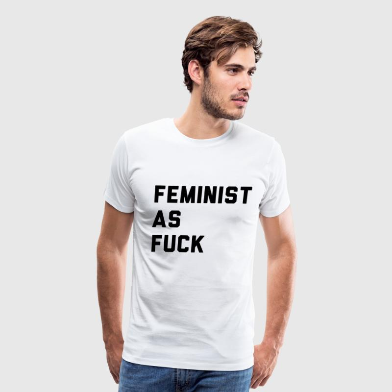 Feminist as Fuck T-Shirts - Men's Premium T-Shirt